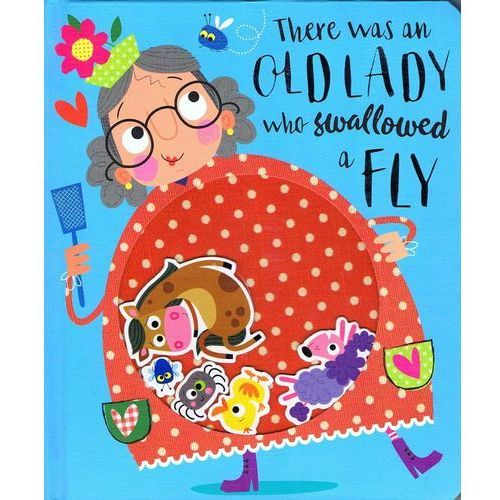 There Was an Old Lady Who Swallowed a Fly 2018 (9781788432764)