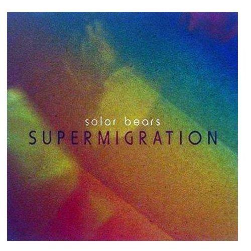 Solar Bears - Supermigration, ZIQCD334
