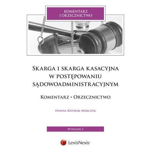 Skarga i skarga kasacyjna w postępowaniu sądowoadministracyjnym - Hanna Knysiak-Molczyk