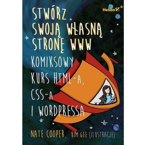Stwórz swoją własną stronę WWW. Komiksowy kurs HTML-a, CSS-a i WordPressa (9788328317826)