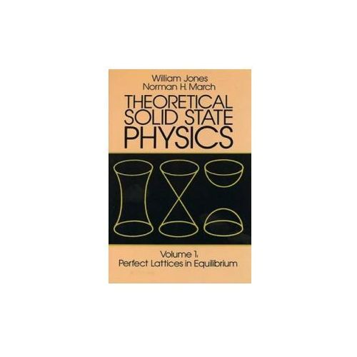 Theoretical Solid State Physics: Perfect Lattices in Equilibrium v. 1