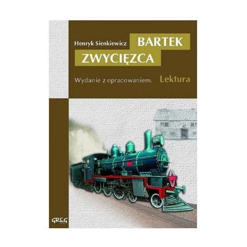 Bartek Zwycięzca z oprac. GREG - Henryk Sienkiewicz, Wydawnictwo Greg