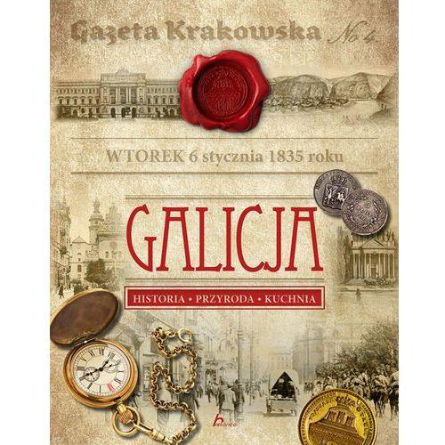 Galicja. Historia, przyroda, kuchnia - Opracowanie zbiorowe (160 str.)