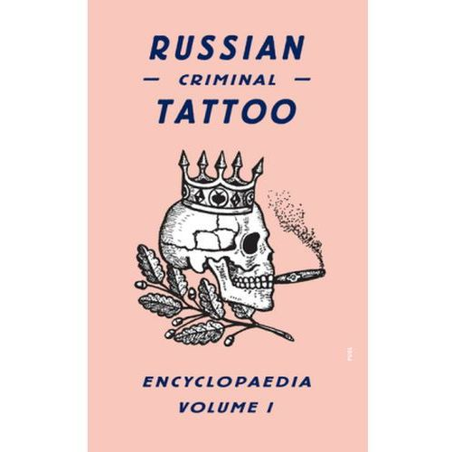 Russian Criminal Tattoo Encyclopaedia: v. 1 (9780955862076)