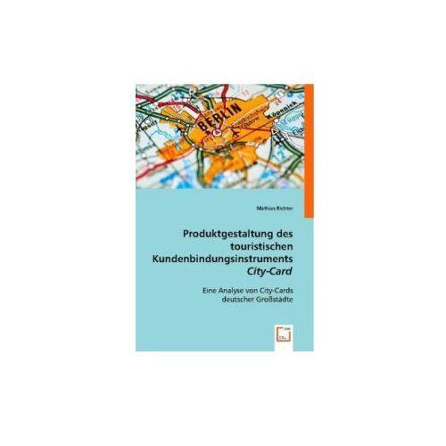 Produktgestaltung des touristischen Kundenbindungsinstruments City-Card (9783836478229)