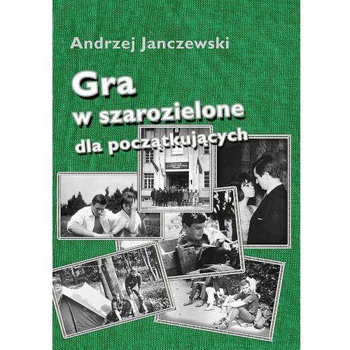 Gra w szarozielone dla początkujących - Andrzej Janczewski (2013)