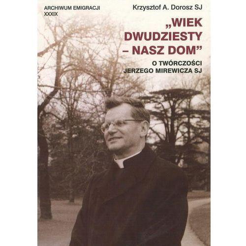 Wiek dwudziesty nasz dom, Dorosz Krzysztof A.