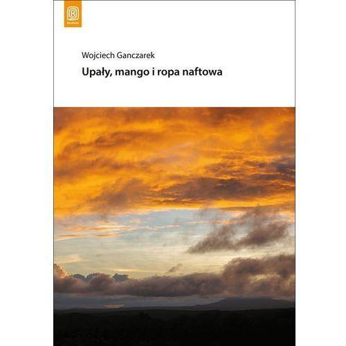 Upały, mango i ropa naftowa (9788328332485)
