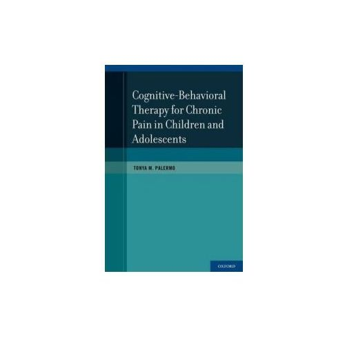 Cognitive-Behavioral Therapy for Chronic Pain in Children and Adolescents (9780199763979)