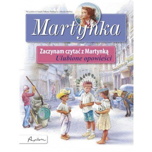 Martynka Zaczynam czytać z Martynką Ulubione opowieści [Delahaye Gilbert]