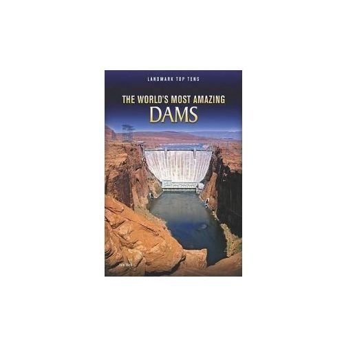The World's Most Amazing Dams (9781410942555)
