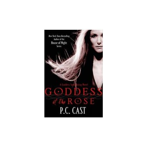 Goddess Of The Rose : A Goddess Summoning Novel (9780749953515)