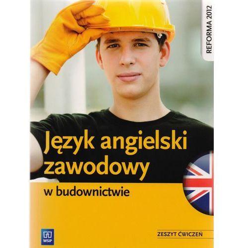 Język angielski zawodowy w budownictwie. Zeszyt ćwiczeń (2013) (216 str.)