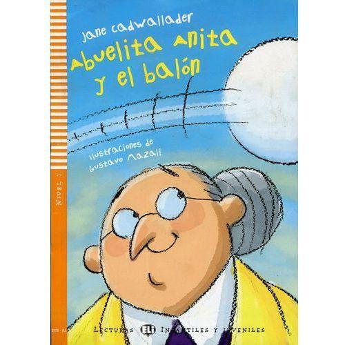 Lecturas ELI Infantiles y Juveniles - Abuelita Anita y el balón + CD Audio (ilość stron 32)