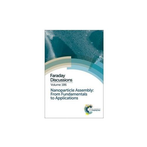 Nanoparticle Assembly: From Fundamentals to Applications (9781782624707)