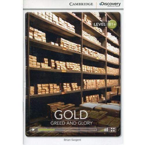 Gold Greed and Glory Intermediate Book with Online Access, Brian Sargent