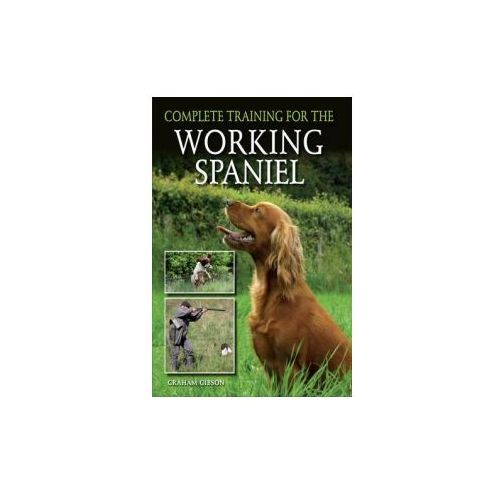 Complete Training for the Working Spaniel (9781847979452)