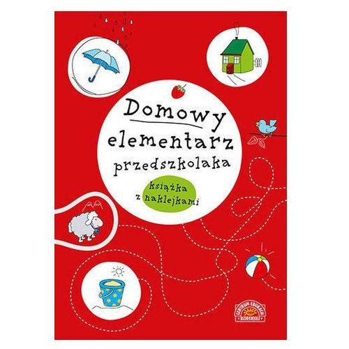 Praca zbiorowa Domowy elementarz przedszkolaka. książka z naklejkami (9788327102959)