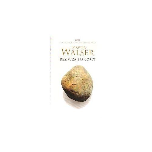 BEZ WZAJEMNOŚCI Martin Walser