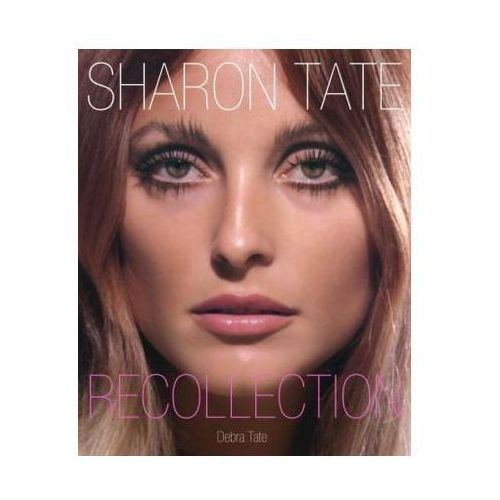 Sharon Tate: Recollection (272 str.)