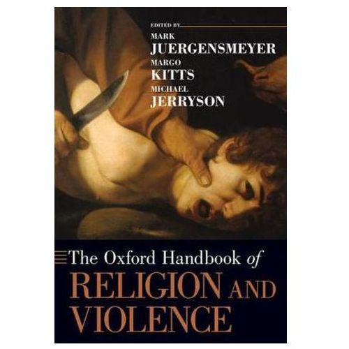 Oxford Handbook of Religion and Violence