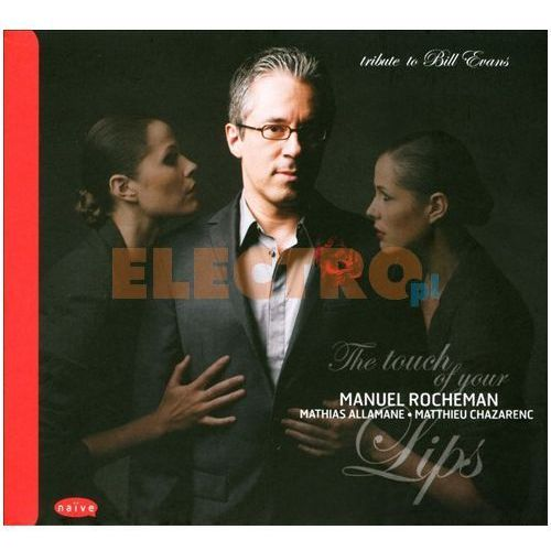 Empik.com The touch of your lips - tribute to bill evans - manuel rocheman (płyta cd) (3298496209114)