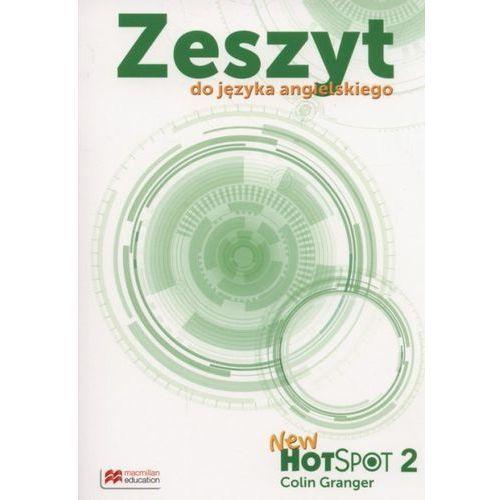 New Hot Spot 2 Zeszyt do języka angielskiego - Praca zbiorowa, Macmillan