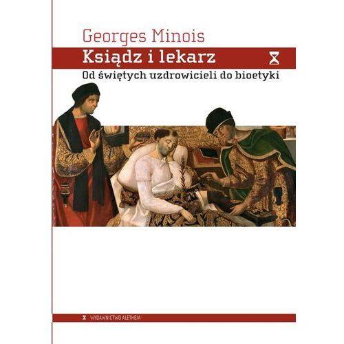 Ksiądz i lekarz. Od świętych uzdrowicieli do bioetyki - Minois Georges - książka (2020)