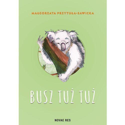 Busz tuż tuż - Przytuła-Sawicka Małgorzata, Małgorzata Przytuła-Sawicka