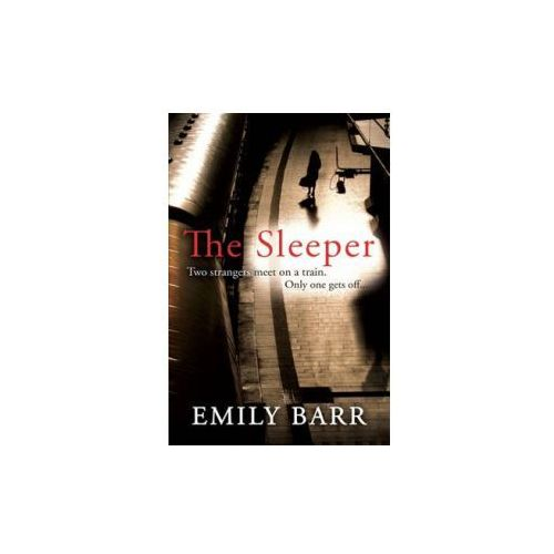 Sleeper: Two strangers meet on a train. Only one gets off (9780755388004)