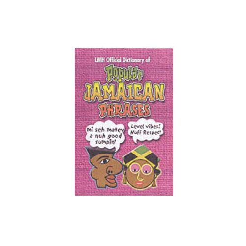 Lmh Official Dictionary Of Popular Jamaican Phrases (9789768184290)