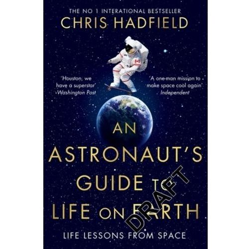 Astronaut's Guide to Life on Earth (9781447259947)