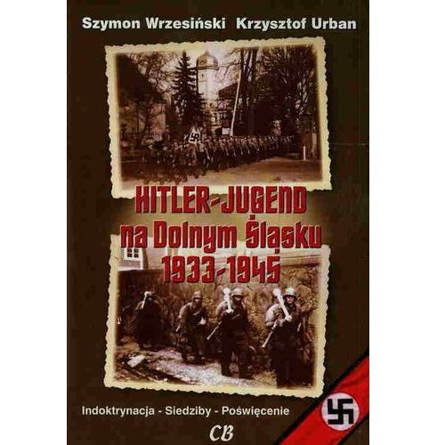 Hitlerjugend na Dolnym Śląsku 1933-1945
