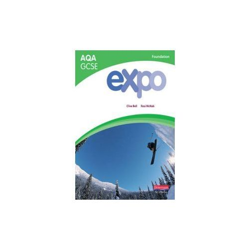 Expo AQA GCSE French Foundation Student Book, Bell, Clive / Mcnab, Rosi
