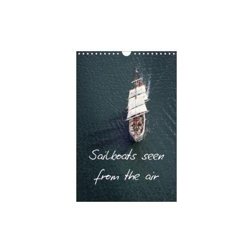 Sailboats seen from the air (Wall Calendar 2018 DIN A4 Portrait) (9781325279258)
