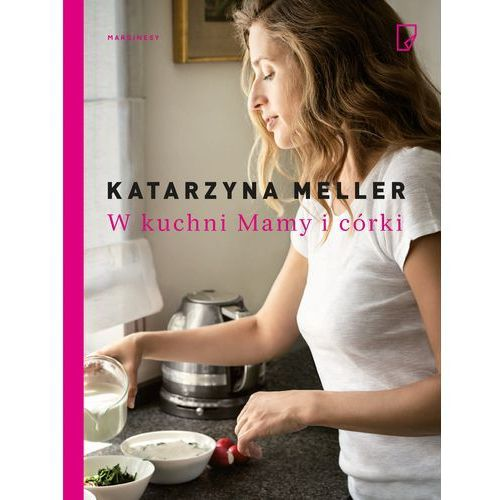 W kuchni mamy i córki (9788365586537)