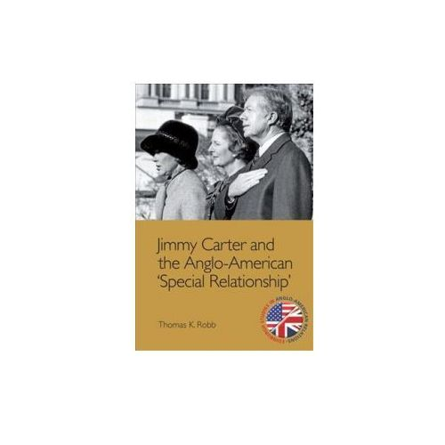 Jimmy Carter and the Anglo-American 'Special Relationship' (9781474432610)