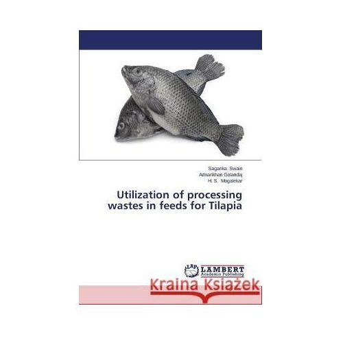 Utilization of processing wastes in feeds for Tilapia