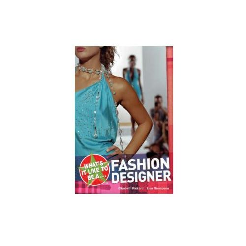 What's it Like to be a Fashion Designer? (9781408105115)