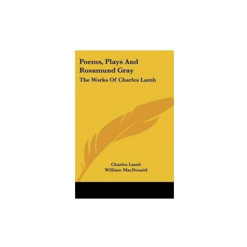 POEMS, PLAYS AND ROSAMUND GRAY: THE WORK