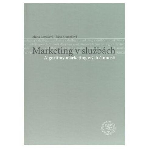 Marketing v službách Kolarovzski, Peter; Madleňáková, Lucia; Rostášová, Mária (9788055414126)