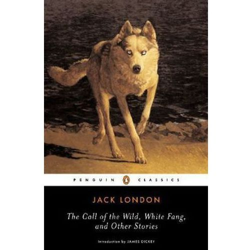 Call of the Wild, White Fang and Other Stories