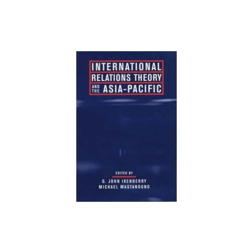 International Relations Theory and the Asia-Pacific