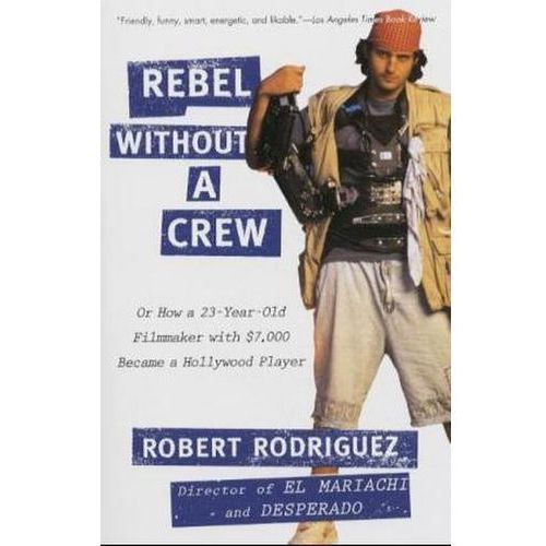 Rebel Without a Crew (9780452271876)