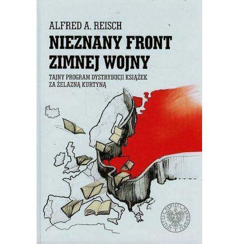 Nieznany front zimnej wojny. Tajny program dystrybucji książek za żelazną kurtyną, oprawa twarda