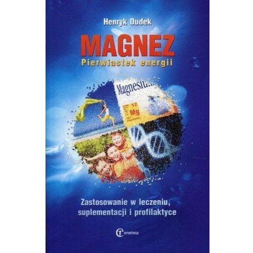 Magnez Pierwiastek energii - Henryk Dudek (180 str.)