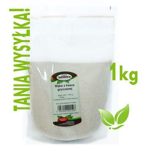 Mąka Gryczana z kaszy gryczanej 1kg-Targroch, 5903229001528