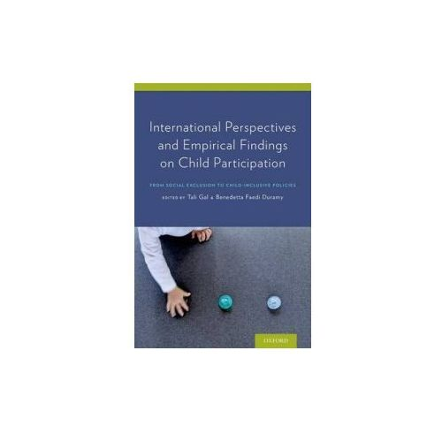 International Perspectives and Empirical Findings on Child Participation (9780199366989)