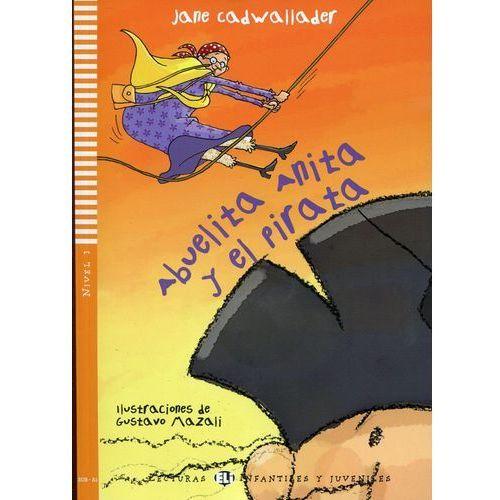 Lecturas ELI Infantiles y Juveniles - Abuelita Anita y el pirata + CD Audio (opr. miękka)