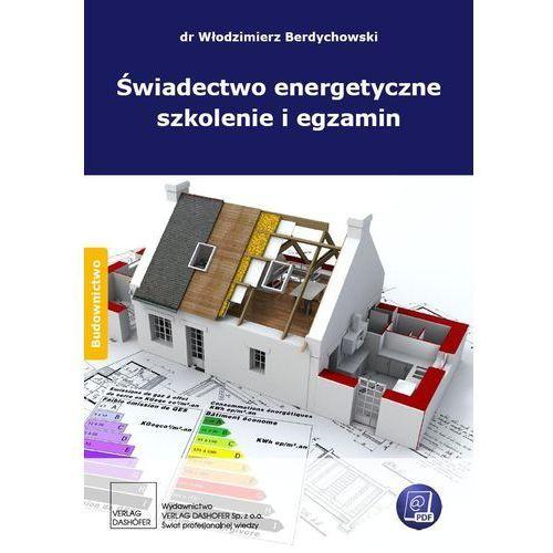 Świadectwo energetyczne szkolenie i egzamin - dr Włodzimierz Berdychowski (9788375370997)